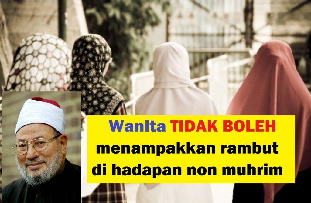 Wanita Tidak Boleh Menampakkan Rambut pada Non Muhrim (Dr. Yusuf Al-Qardhawi)