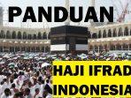 HAJI IFRAD: Panduan dan Cara Mengerjakan Haji Ifrad