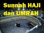 Sunnah Haji dan Umrah